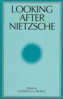 Looking After Nietzsche - SUNY series, Intersections: Philosophy and Critical Theory (Paperback)