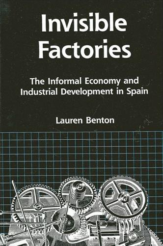 Invisible Factories: The Informal Economy and Industrial Development in Spain - SUNY series in the Anthropology of Work (Paperback)