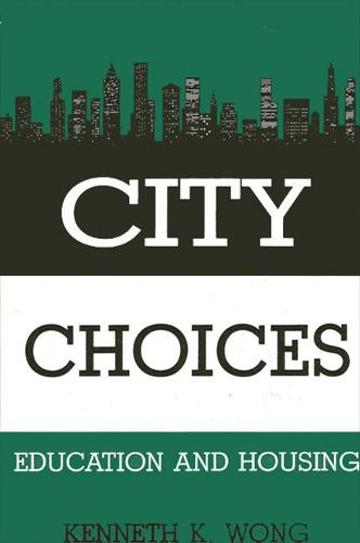 City Choices: Education and Housing - SUNY series in Urban Public Policy (Paperback)