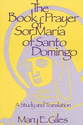The Book of Prayer of Sor Maria of Santo Domingo: A Study and Translation (Paperback)