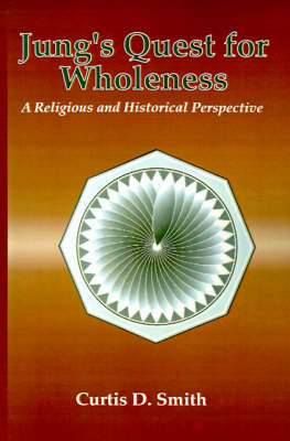 Jung's Quest for Wholeness: A Religious and Historical Perspective (Paperback)