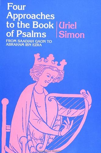 Four Approaches to the Book of Psalms: From Saadiah Gaon to Abraham Ibn Ezra - SUNY series in Judaica:  Hermeneutics, Mysticism, and Religion (Paperback)