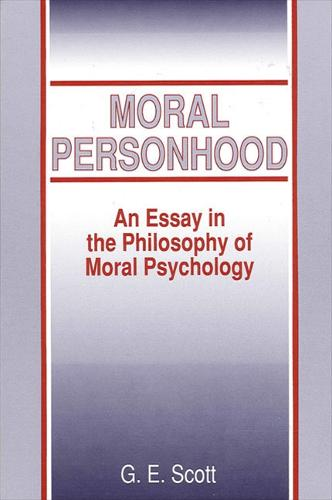 Moral Personhood: An Essay in the Philosophy of Moral Psychology - SUNY Series in Ethical Theory (Paperback)