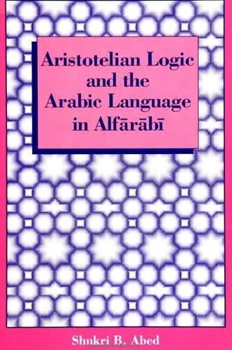 Aristotelian Logic and the Arabic Language in Alfarabi (Paperback)