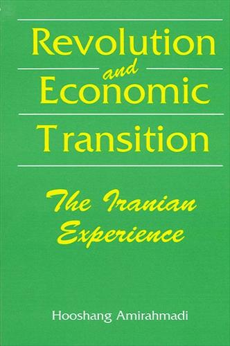 Revolution and Economic Transition: The Iranian Experience (Paperback)