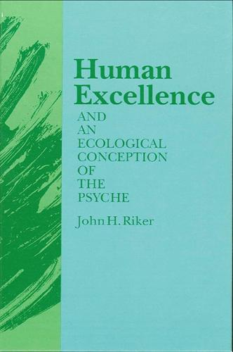 Human Excellence and an Ecological Conception of the Psyche (Paperback)