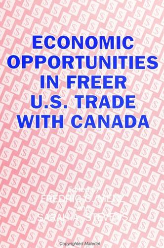 Economic Opportunities in Freer U. S. Trade with Canada (Paperback)