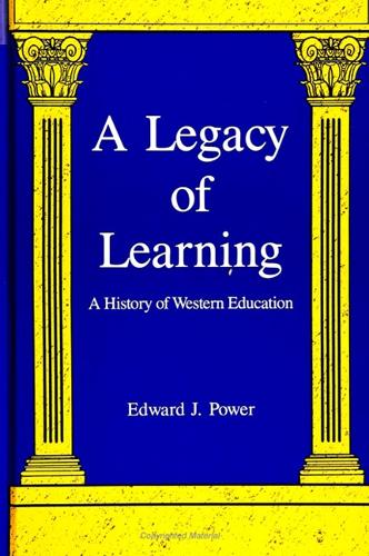 A Legacy of Learning: A History of Western Education - SUNY series, The Philosophy of Education (Paperback)