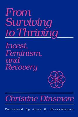 From Surviving to Thriving: Incest, Feminism, and Recovery - SUNY series, The Psychology of Women (Paperback)