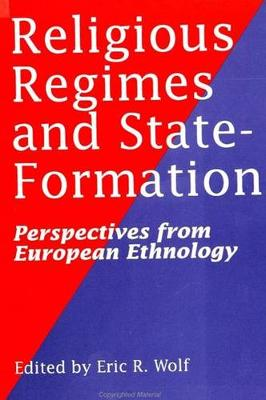 Religious Regimes and State Formation: Perspectives from European Ethnology (Paperback)