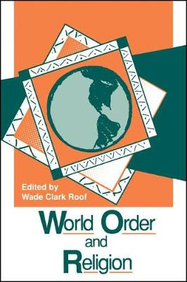 World Order and Religion - SUNY series in Religion, Culture, and Society (Paperback)