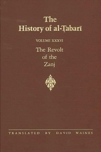The History of al-Tabari Vol. 36: The Revolt of the Zanj A.D. 869-879/A.H. 255-265 - SUNY series in Near Eastern Studies (Hardback)