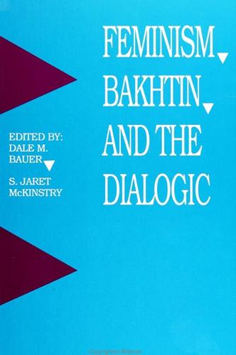 Feminism, Bakhtin, and the Dialogic - SUNY series in Feminist Criticism and Theory (Paperback)