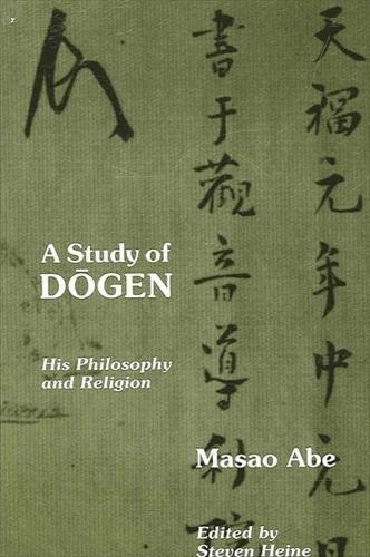 A Study of Dogen: His Philosophy and Religion (Paperback)