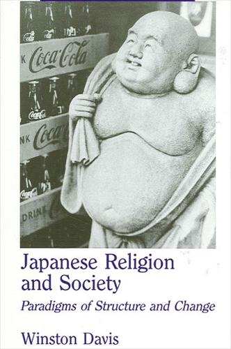 Japanese Religion and Society: Paradigms of Structure and Change (Paperback)