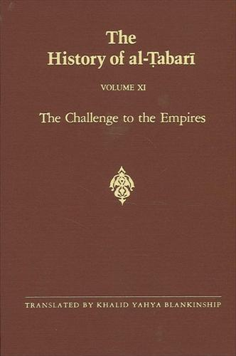 The History of al-Tabari Vol. 11: The Challenge to the Empires A.D. 633-635/A.H. 12-13 - SUNY series in Near Eastern Studies (Hardback)
