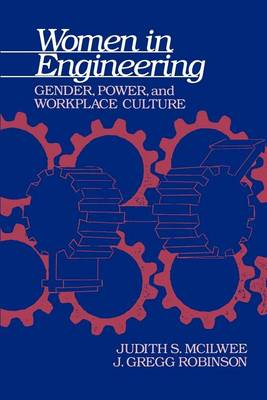 Women in Engineering: Gender, Power, and Workplace Culture - SUNY series in Science, Technology, and Society (Paperback)
