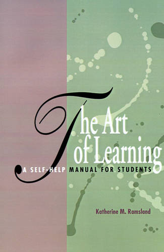 The Art of Learning: A Self-Help Manual for Students (Paperback)