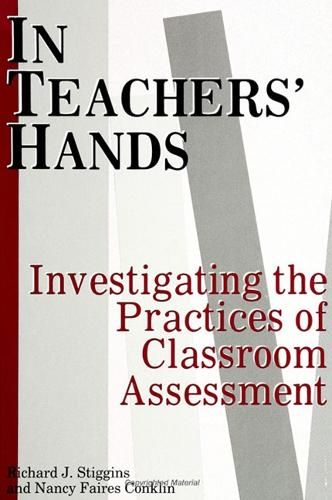 In Teachers' Hands: Investigating the Practices of Classroom Assessment - SUNY series, Educational Leadership (Paperback)