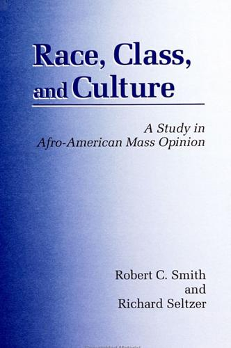 Race, Class, and Culture: A Study in Afro-American Mass Opinion - SUNY series in African American Studies (Paperback)
