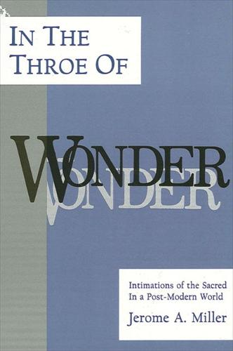 In the Throe of Wonder: Intimations of the Sacred in a Post-Modern World (Paperback)