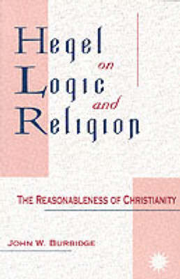 Hegel on Logic and Religion: The Reasonableness of Christianity - SUNY Series in Hegelian Studies (Paperback)