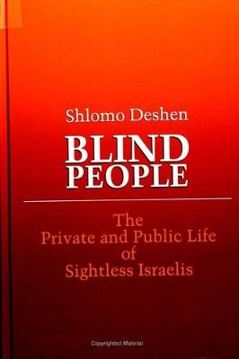 Blind People: The Private and Public Life of Sightless Israelis - SUNY series, The Body in Culture, History, and Religion (Paperback)
