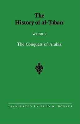 The History of al-Tabari Vol. 10: The Conquest of Arabia: The Riddah Wars A.D. 632-633/A.H. 11 - SUNY series in Near Eastern Studies (Paperback)
