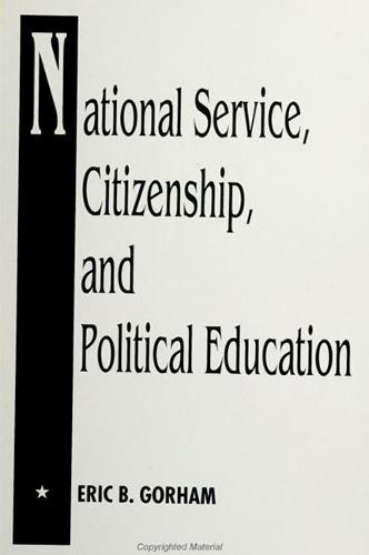 National Service, Citizenship, and Political Education - SUNY Series in Political Theory: Contemporary Issues (Paperback)