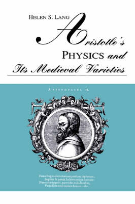 Aristotle's Physics and Its Medieval Varieties - SUNY series in Ancient Greek Philosophy (Paperback)