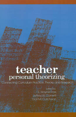 Teacher Personal Theorizing: Connecting Curriculum Practice, Theory, and Research - SUNY series, Teacher Preparation and Development (Paperback)