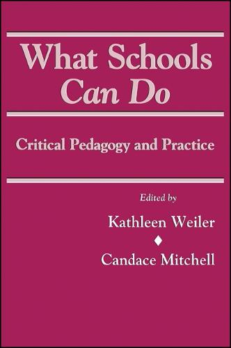 What Schools Can Do: Critical Pedagogy and Practice - SUNY Series, Teacher Empowerment and School Reform (Paperback)