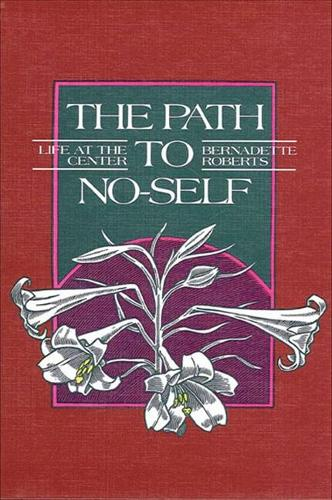 The Path to No-Self: Life at the Center (Paperback)