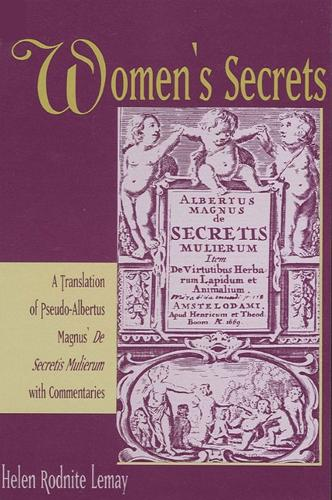 Women's Secrets: A Translation of Pseudo-Albertus Magnus' De Secretis Mulierum with Commentaries - SUNY series in Medieval Studies (Paperback)