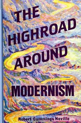 The Highroad Around Modernism - SUNY Series in Philosophy (Paperback)