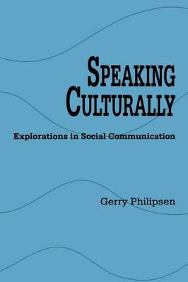 Speaking Culturally: Explorations in Social Communication - SUNY series, Human Communication Processes (Paperback)