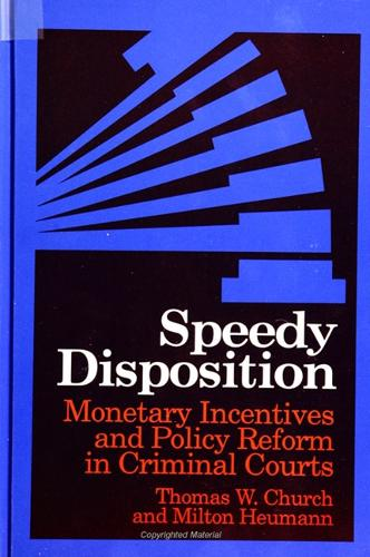 Speedy Disposition: Monetary Incentives and Policy Reform in Criminal Courts (Paperback)