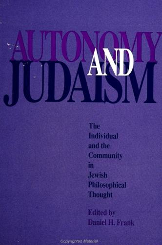 Autonomy and Judaism: The Individual and Community in Jewish Philosophical Thought - SUNY series in Jewish Philosophy (Paperback)