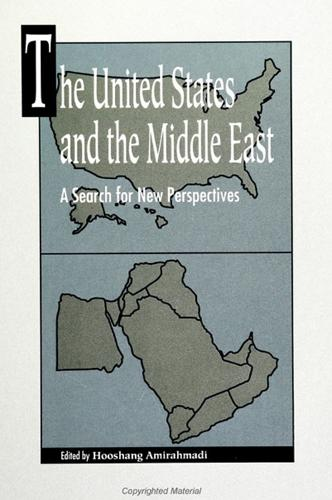 The United States and the Middle East: A Search for New Perspectives (Paperback)