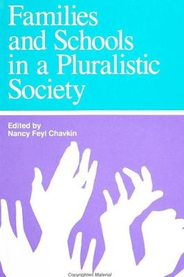 Families and Schools in a Pluralistic Society - SUNY Series, Family Systems and the Life Cycle: Social Issues, Family Research, and Practice (Paperback)