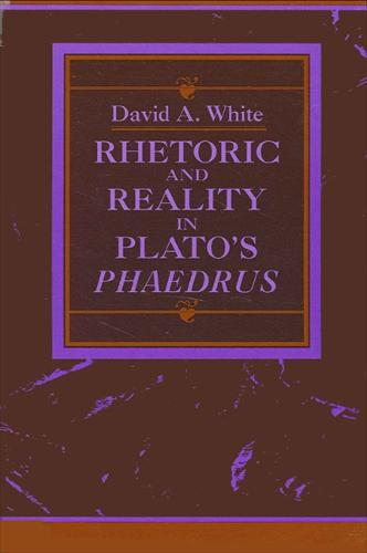 """Rhetoric and Reality in Plato's """"Phaedrus"""" - SUNY series in Ancient Greek Philosophy (Paperback)"""