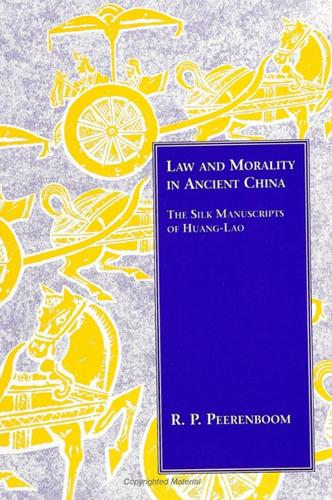 Law and Morality in Ancient China: The Silk Manuscripts of Huang-Lao - SUNY series in Chinese Philosophy and Culture (Paperback)