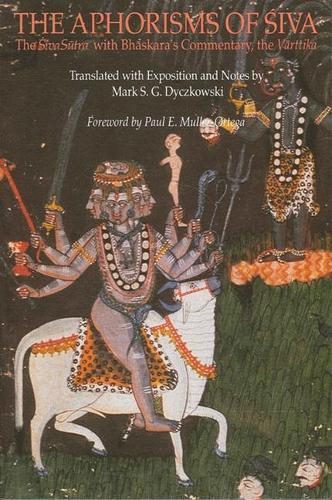 The Aphorisms of Siva: The Siva Sutra with Bhaskara's Commentary, the Varttika - SUNY series in Tantric Studies (Paperback)