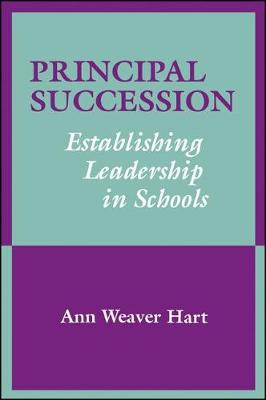 Principal Succession: Establishing Leadership in Schools - SUNY series, Educational Leadership (Paperback)