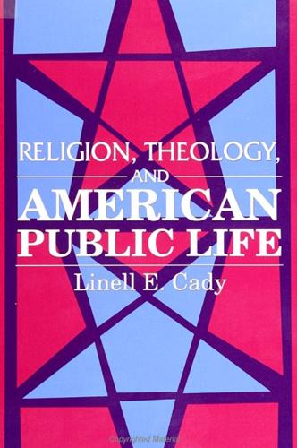Religion, Theology, and American Public Life - SUNY Series in Religious Studies (Paperback)