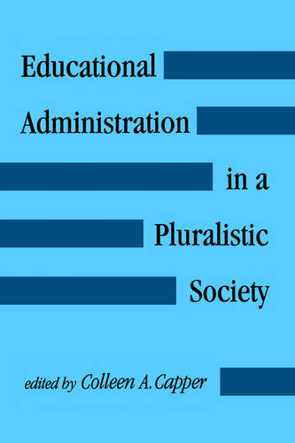 Educational Administration in a Pluralistic Society - SUNY series, The Social Context of Education (Paperback)