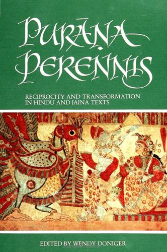 Purana Perennis: Reciprocity and Transformation in Hindu and Jaina Texts (Paperback)