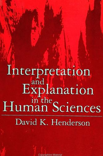 Interpretation and Explanation in the Human Sciences - SUNY series in the Philosophy of the Social Sciences (Paperback)