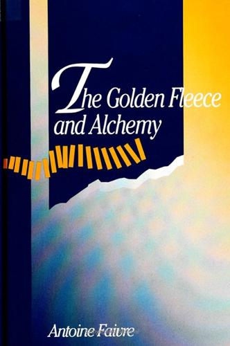 The Golden Fleece and Alchemy - SUNY series in Western Esoteric Traditions (Paperback)