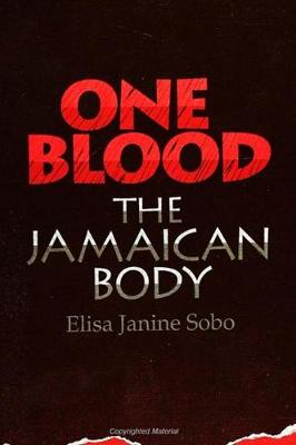 One Blood: The Jamaican Body - SUNY series, The Body in Culture, History, and Religion (Paperback)